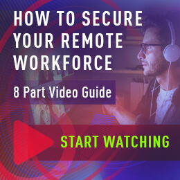 How To Secure Your Remote Workforce - Start Watching
